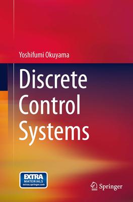 Discrete Control Systems - Okuyama, Yoshifumi