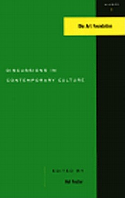 Discussions in Contemporary Culture - Foster, Hal (Editor)
