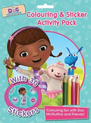Disney Doc McStuffins Colouring and Sticker Activity Pack: Over 30 Stickers; Colouring Fun with Doc Mcstuffins and Friends! -