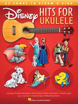 Disney Hits for Ukulele: 23 Songs to Strum & Sing - Hal Leonard Corp (Creator)
