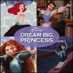Disney Princess: Dream Big, Princess