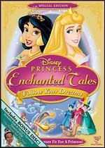 Disney Princess Enchanted Tales: Follow Your Dreams [Special Edition] [2 Discs]