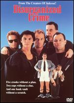 Disorganized Crime - M. James Kouf Jr.