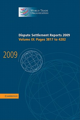 Dispute Settlement Reports 2009: Volume 9, Pages 3817-4282: Vol. 9 - World Trade Organization