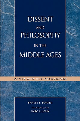 Dissent and Philosophy in the Middle Ages: Dante and His Precursors - Fortin, Ernest L