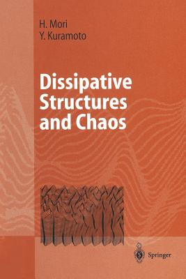 Dissipative Structures and Chaos - Mori, Hazime, and Paquette, G C (Translated by), and Kuramoto, Yoshiki