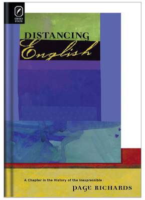 Distancing English: A Chapter in the History of the Inexpressible - Richards, Page