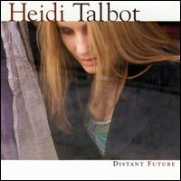 Distant Future - Heidi Talbot