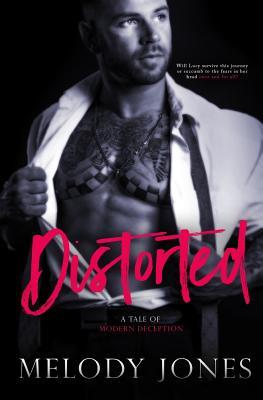 Distorted: A Tale of Modern Deception - Jones, Melody, and Czermak, Golden (Photographer), and Hansen, Sarah (Designer)