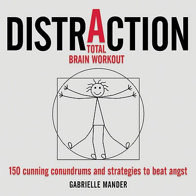 Distraction: 150 Cunning Conundrums and Strategies to Beat Angst - Mander, Gabrielle