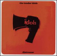 Distressor - The Tender Idols
