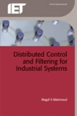 Distributed Control and Filtering for Industrial Systems - Mahmoud, Magdi S.