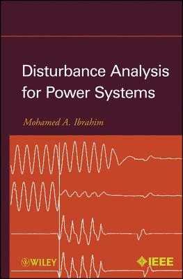 Disturbance Analysis for Power Systems - Ibrahim, Mohamed A.