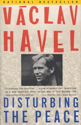 Disturbing the Peace: A Conversation with Karel Huizdala - Havel, Vaclav