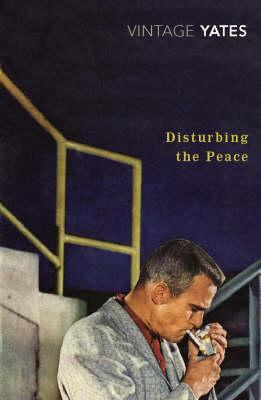 Disturbing the Peace - Yates, Richard