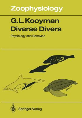 Diverse Divers: Physiology and Behavior - Kooyman, Gerald L