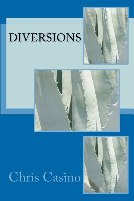 Diversions - Casino, Chris, and Fleming, Katherine (Editor)