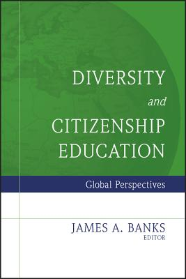 Diversity and Citizenship Education: Global Perspectives - Banks, James A (Editor)
