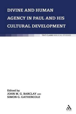 Divine and Human Agency in Paul and His Cultural Environment - Barclay, John M G (Editor)