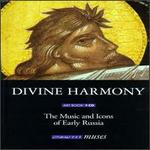 Divine Harmony-The Music and Icons of Early Russian