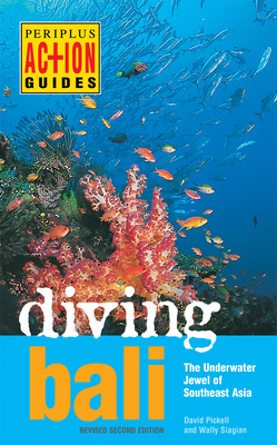Diving Bali: The Underwater Jewel of Southeast Asia - Pickell, David