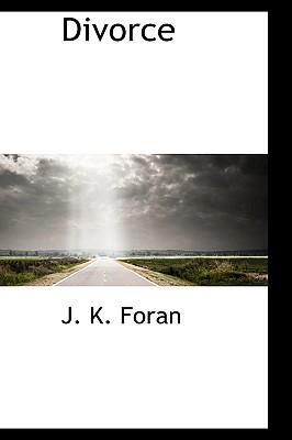 Divorce - Foran, J K