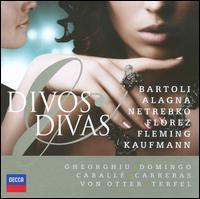 Divos & Divas - Angela Gheorghiu (soprano); Anna Netrebko (soprano); Bryn Terfel (bass baritone); Cecilia Bartoli (mezzo-soprano);...