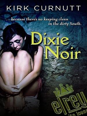 Dixie Noir - Curnutt, Kirk