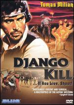 Django, Kill ... If You Live, Shoot!