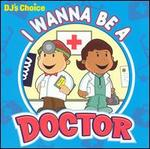 DJ's Choice: I Wanna Be a Doctor