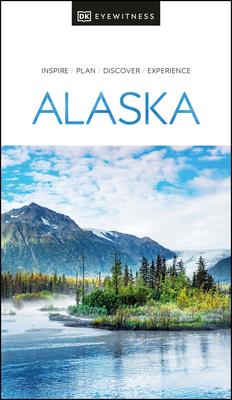 DK Eyewitness Alaska - DK Eyewitness