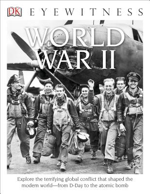 DK Eyewitness Books: World War II: Explore the Terrifying Global Conflict That Shaped the Modern World from D-Day T - Adams, Simon, Dr.