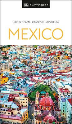 DK Eyewitness Mexico - DK Eyewitness