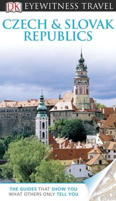 DK Eyewitness Travel Guide: Czech and Slovak Republics - DK Publishing, and Potter, Beth (Contributions by), and Mallows, Lucy (Contributions by)