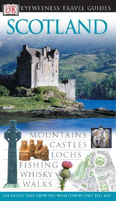 DK Eyewitness Travel Guide: Scotland (Revised) - McGarrity, Michael, and DK Publishing, and Clough, Juliet