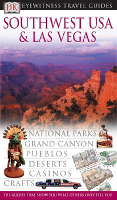 DK Eyewitness Travel Guide: Southwest USA and Las Vegas - DK Publishing, and Dorling-Kindersley (Creator)
