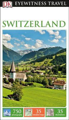 DK Eyewitness Travel Guide Switzerland - Dk Travel