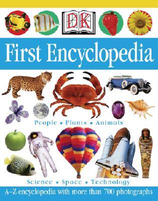 DK First Encyclopedia - Ganeri, Anita, and D K Publishing (Creator)