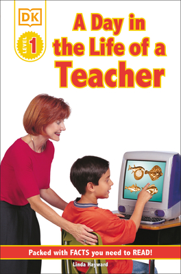 DK Readers L1: Jobs People Do: A Day in the Life of a Teacher - Hayward, Linda