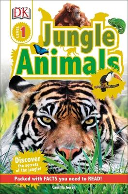 DK Readers L1: Jungle Animals: Discover the Secrets of the Jungle! - Gersh, Camilla
