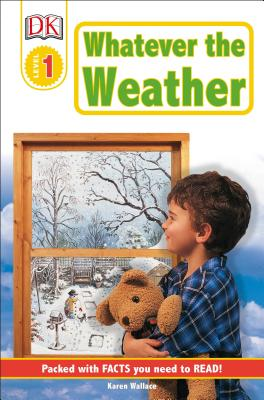 DK Readers L1: Whatever the Weather - Wallace, Karen