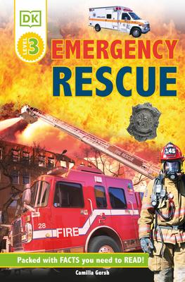 DK Readers L3: Emergency Rescue: Meet Real-Life Heroes! - Gersh, Camilla
