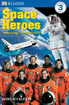DK Readers L3: Space Heroes: Amazing Astronauts - Buckley, James, Jr., and Jenner, Caryn