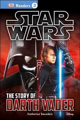 DK Readers L3: Star Wars: The Story of Darth Vader - Saunders, Catherine, and Kosara, Tori