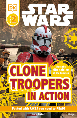 DK Readers: Star Wars: Clone Troopers in Action - Hibbert, Clare