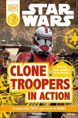 DK Readers: Star Wars: Clone Troopers in Action - Hibbert, Clare