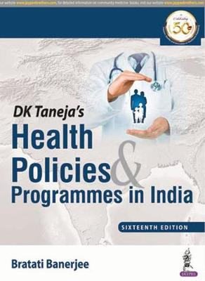 DK Taneja's Health Policies & Programmes in India - Banerjee, Bratati