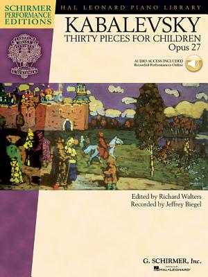 Dmitri Kabalevsky - Thirty Pieces for Children, Op. 27: With a CD of Performances Schirmer Performance Editions - Kabalevsky, Dmitri (Composer), and Biegel Jeffrey, and Walters, Richard (Editor)