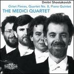 Dmitri Shostakovich: Octet Pieces; Quartet No. 8; Piano Quintet