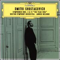 """Dmitri Shostakovich: Symphonies Nos. 4 & 11 """"The Year 1905"""" - Boston Symphony Orchestra; Andris Nelsons (conductor)"""